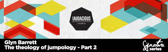 glyn-barrett-the-theology-of-jumpology-part-2