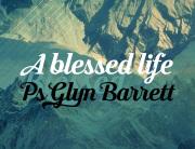 glyn-barrett-a-blessed-life