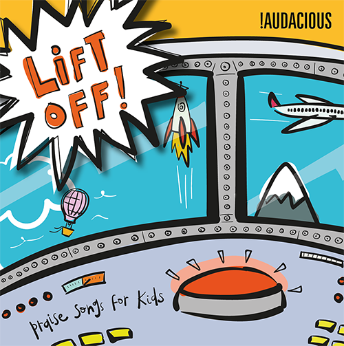 Lift off!! - The great album from !Audacious Kids