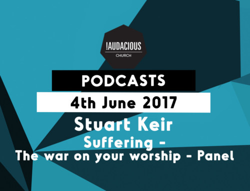 Ps Stuart Keir – Suffering – The war for your worship – Panel – 4th June 2017