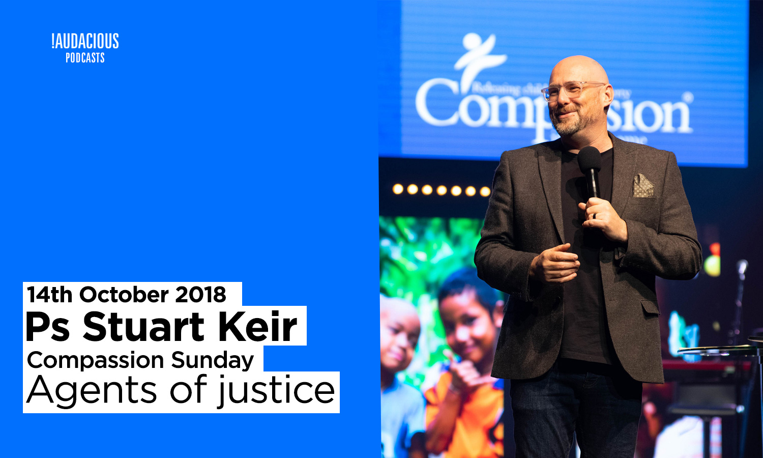 Stuart Keir – Compassion Sunday – Agents of justice – 14th October 2018