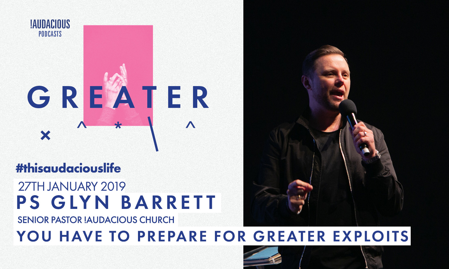 Glyn Barrett- Greater – You have to prepare for Greater Exploits – 27th January 2019