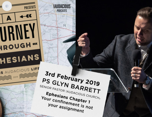 Glyn Barrett- Ephesians – Chapter 1 – Your Confinement is not your Assignment – 3rd February 2019